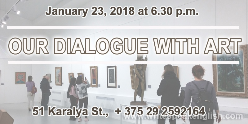 Our Dialogue with Art